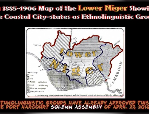 The 1885 Map of the Lower Niger Has Been Adopted by Ethnic Constituents as Object of Their Self-determination Quest – LNC Secretariat